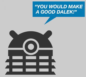 you-would-make-a-good-dalek