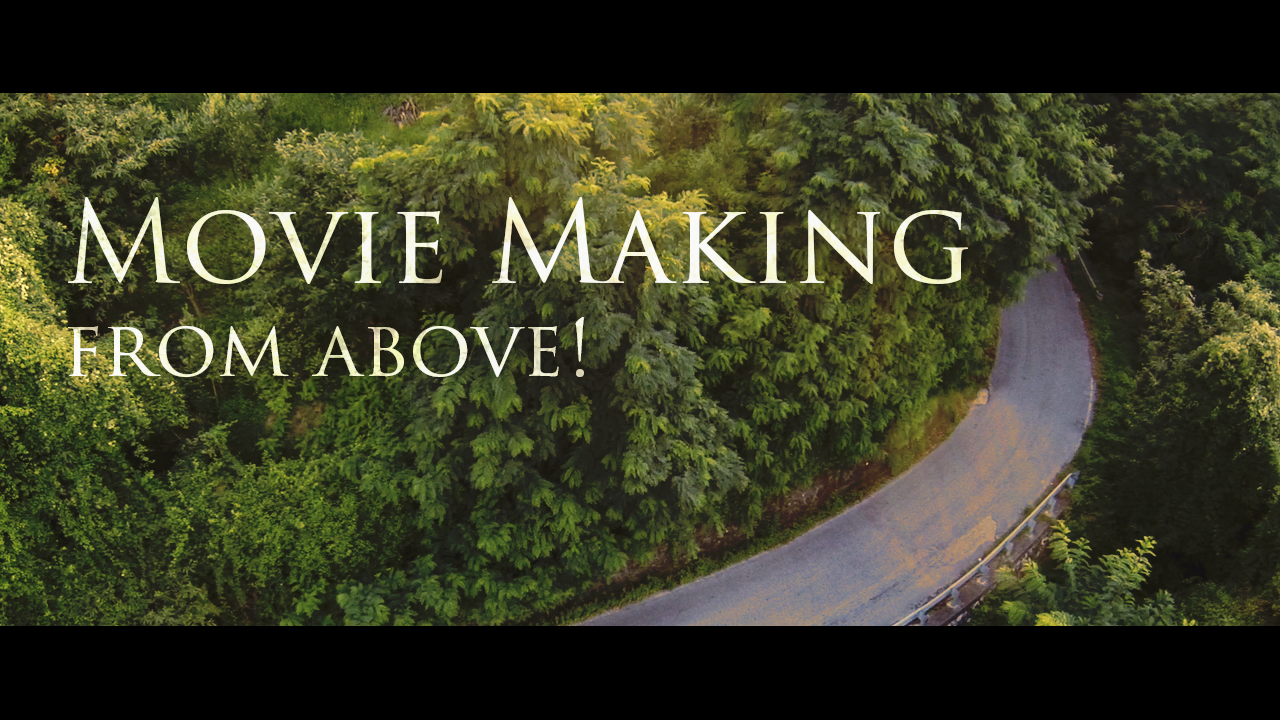 Movie Making from above!